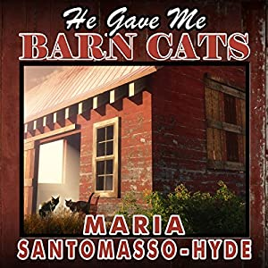 He Gave Me Barn Cats Audiobook