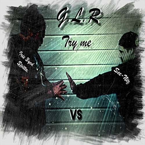 Try Me (feat. See-Niz & Irie 3yed Spitta) - Try See Me And