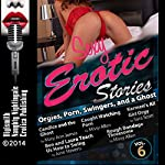 Sexy Erotic Stories: Orgies, Porn, Swingers, and a Ghost | Mary Ann James,Missy Allen,Sara Scott,June Stevens