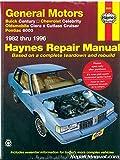H38005 GM Buick Century Chevrolet Celebrity Oldsmobile Ciera Cutlass Cruiser Pontiac 6000 1982-1996 Haynes Repair Manual