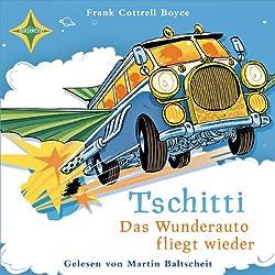 Tschitti: Das Wunderauto fliegt wieder