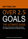Betting on Over 2.5 Goals: The ultimate guide