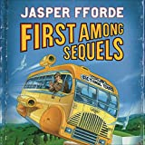 Front cover for the book First Among Sequels by Jasper Fforde