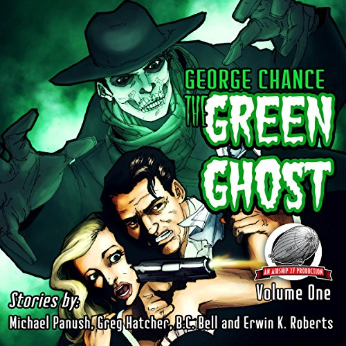 George Chance: The Green Ghost, Volume 1