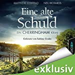 Eine alte Schuld: Ein Cherringham-Krimi | Matthew Costello,Neil Richards