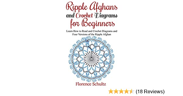 Ripple afghans and crochet diagrams for beginners learn how to read ripple afghans and crochet diagrams for beginners learn how to read and crochet diagrams and four versions of the ripple afghan kindle edition by ccuart Choice Image