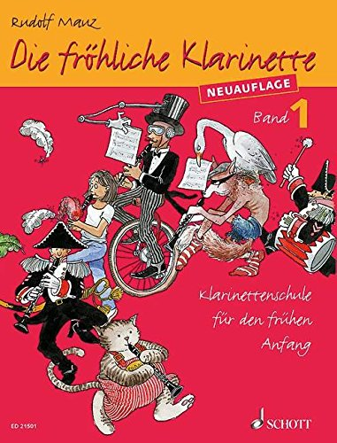Die fröhliche Klarinette: Klarinettenschule für den frühen Anfang (Überarbeitete Neuauflage). Band 1. Klarinette. Lehrbuch.