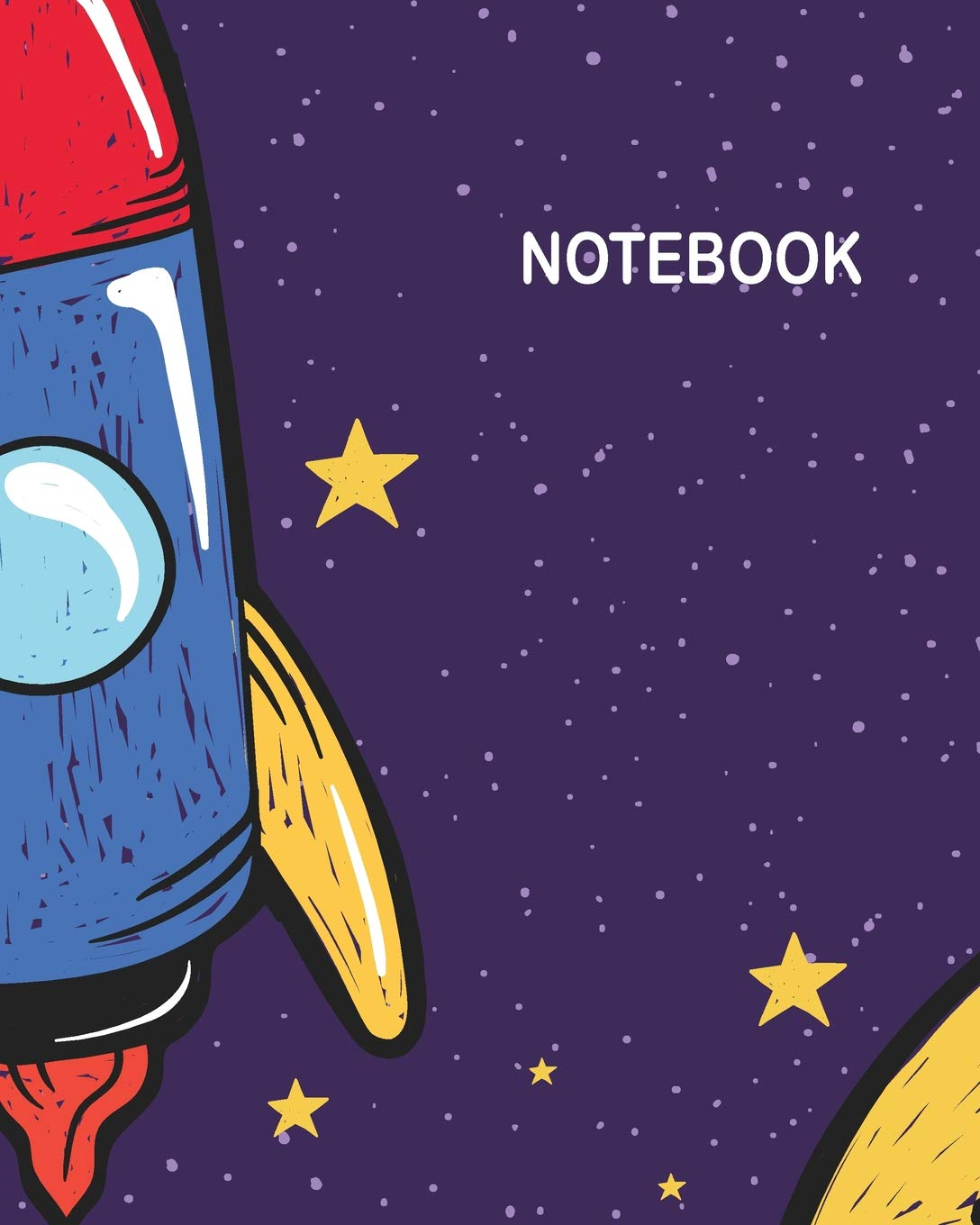 "Notebook: Rocket and space : Journal Dot-Grid, Grid, Lined, Blank No Lined: Book: Pocket Notebook Journal Diary, 120 pages, 8"" x 10"" PDF"