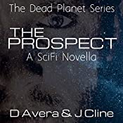 The Prospect: The Dead Planet Series Novelette | Drew Avera