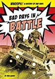 img - for Bad Days in Battle (Whoops! A History of Bad Days) book / textbook / text book