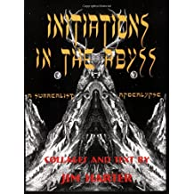 Initiations in the Abyss: A Surrealist Apocalypse