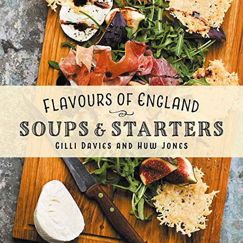 Flavours of England: Soups and Starters by Gilli Davies