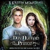 The Day Human Prince | B. Kristin McMichael