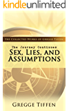 The Journey Continues: Sex, Lies, and Assumptions