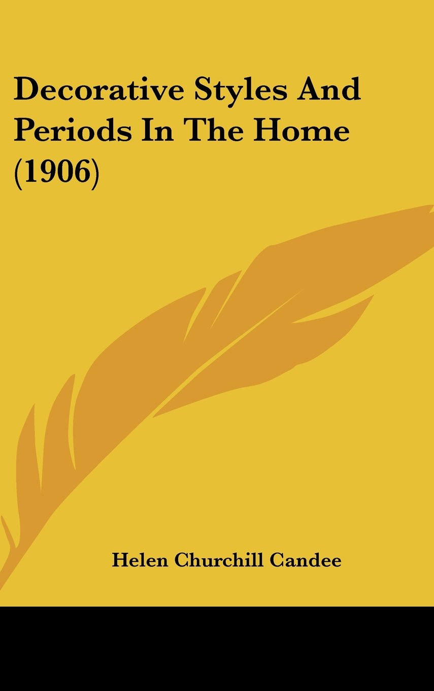 Decorative Styles And Periods In The Home (1906) pdf epub