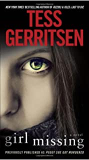 Superb Girl Missing (Previously Published As Peggy Sue Got Murdered): A Novel  Presumed Guilty Tess Gerritsen