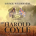 Savage Wilderness Audiobook by Harold Coyle Narrated by Ralph Cosham