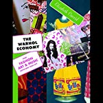 The Warhol Economy: How Fashion, Art, and Music Drive New York City | Elizabeth Currid