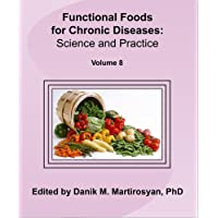 Functional Foods and Chronic Diseases: Science and Practice (Volume 8) (Functional...