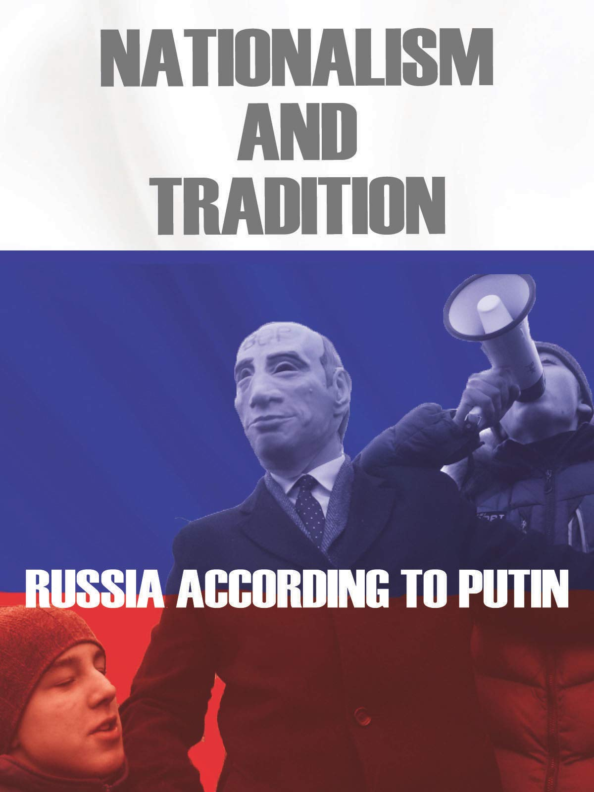 Nationalism and Tradition: Russia According to Putin on Amazon Prime Video UK