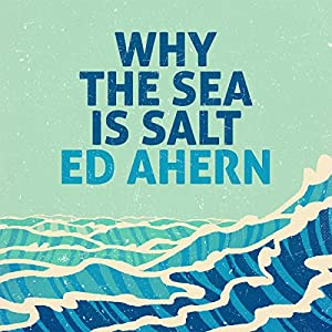 Why the Sea Is Salt Audiobook