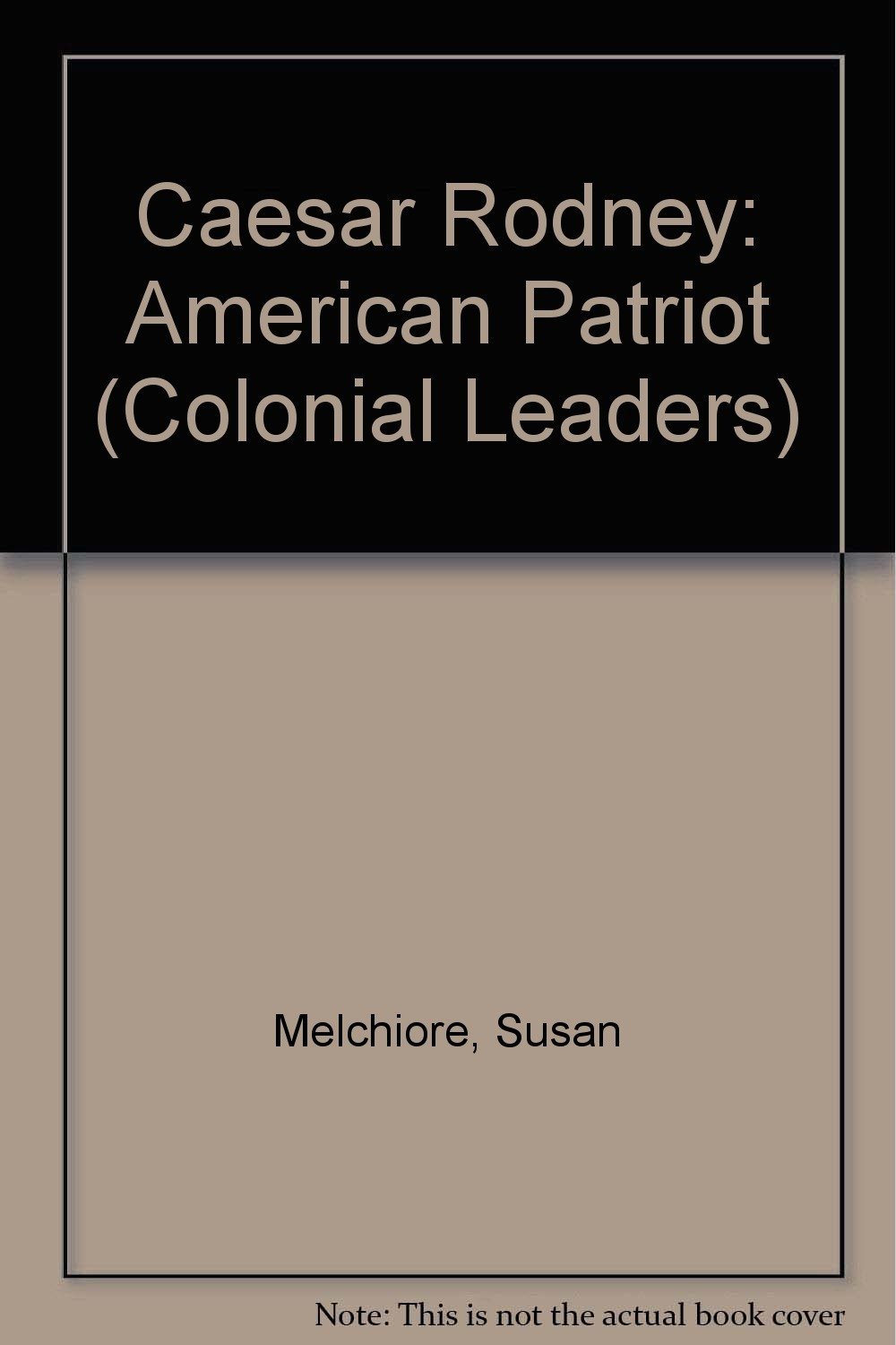 Download Caesar Rodney: American Patriot (Colonial Leaders) PDF