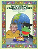 On the Plate Around the World with Professor Froggie