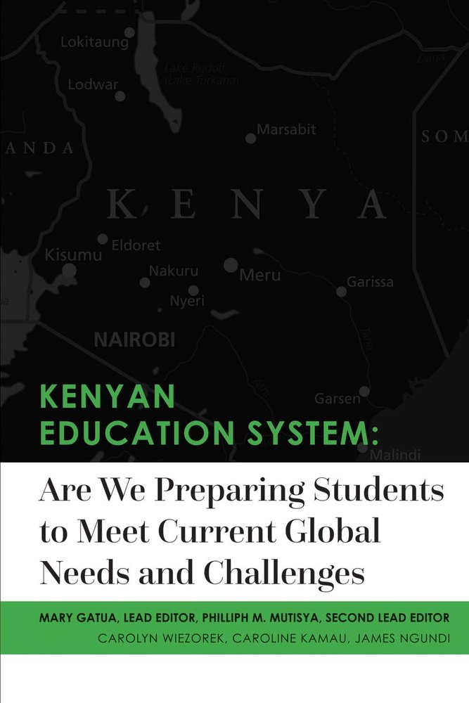 Read Online Kenyan Education System:Are We Preparing Students to Meet Current Global Needs and Challenges pdf epub