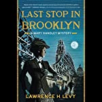 Last Stop in Brooklyn: A Mary Handley Mystery | Lawrence H. Levy