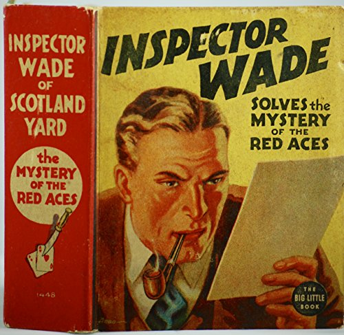 Edgar Mint (Inspector Wade (Of Scotland Yard) Solves the Mystery of the Red Aces ( (Better Little Book Series #1443))