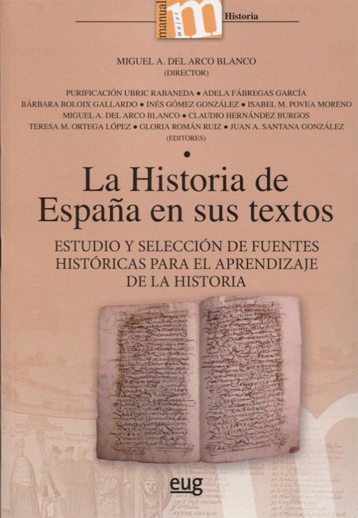 LA HISTORIA DE ESPAÑA EN US TEXTOS (Manuales Major): Amazon.es: Ubric Rabaneda, Purificación, Del Arco Blanco, Miguel Angel: Libros