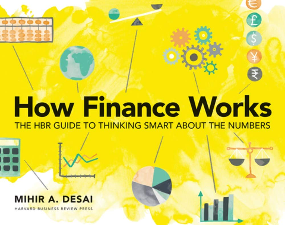 How Finance Works: The HBR Guide to Thinking Smart About the Numbers by Harvard Business Review Press
