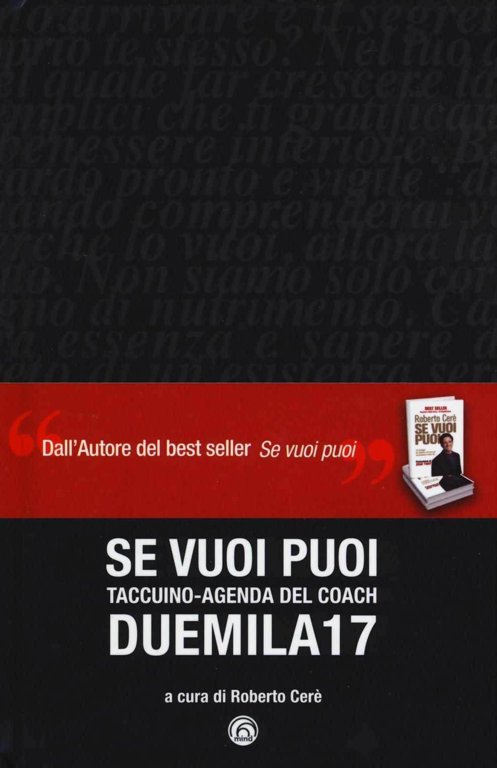 Se vuoi puoi. Taccuino-agenda del coach Duemila17 ...