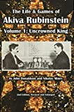 The Life & Games Of Akiva Rubinstein: Volume 1: Uncrowned King-John Donaldson Nikolay Minev