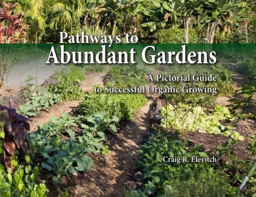 Pathways to Abundant Gardens: A Pictorial Guide to Successful ...