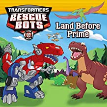 Transformers:  Rescue Bots: Land Before Prime (Transformers Rescue Bots)