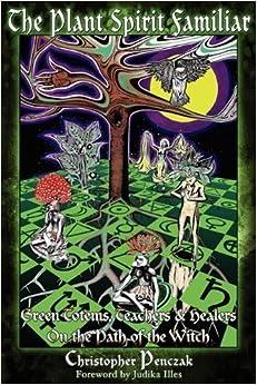 Book The Plant Spirit Familiar by Christopher Penczak (2011-04-01)