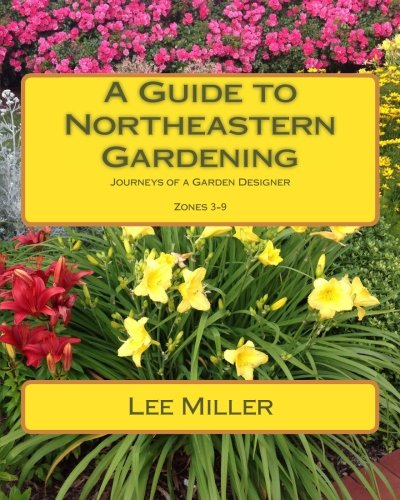 A Guide to Northeastern Gardening: Journeys of a Garden Designer