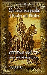 Middle-earth seen by the barbarians, Vol. 1: The indigenous peoples of Eriador and Gondor