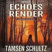 What Echoes Render: Windsor Series | Tamsen Schultz