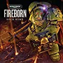 Fireborn: Warhammer 40,000 Audiobook by Nick Kyme Narrated by Toby Longworth