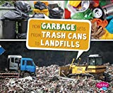 img - for How Garbage Gets from Trash Cans to Landfills (Here to There) book / textbook / text book