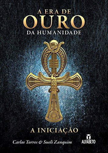 A Era de Ouro da Humanidade: A Iniciação (1)