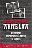 Black Resistance/White Law: A History of Constitutional Racism in America by Mary Frances Berry (1994-02-28)
