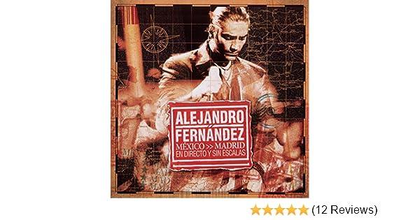 Mexico Madrid En Directo Y Sin Escalas by Alejandro Fernández on Amazon Music - Amazon.com