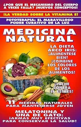 NATURAMA No. 6: ESTRES - FOTOTERAPIA - UÑA DE GATO - MELATONINA - VITAMINA E - DIETA ARCO IRIS: TRATADO DE MEDICINA NATURAL (COLECCION NATURALIA) eBook: ROJAS, DOCTOR ATENEDOR, PONTET, DANIEL: Amazon.es: Tienda Kindle