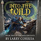 Into the Wild: Book Two of The Malcontents | Larry Correia