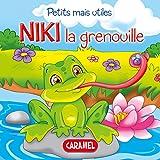 Niki la grenouille: Les petits animaux expliqués aux enfants (Petits mais utiles t. 6) (French Edition)