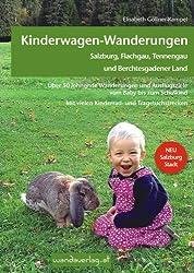 Kinderwagen-Wanderungen - Salzburg, Flachgau, Tennengau und Berchtesgadener Land: Über 50 lohnende Wanderungen und Ausflugsziele vom Baby bis zum ... und Tragetuchstrecken. NEU: Salzburg Stadt.