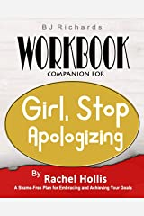 Workbook Companion For Girl Stop Apologizing by Rachel Hollis: A Shame-Free Plan for Embracing and Achieving Your Goals Paperback